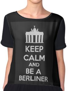 Keep Calm And Be A Berliner Chiffon Top