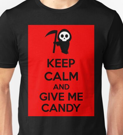 Keep Calm And Give Me Candy Unisex T-Shirt