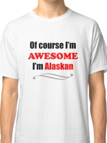 Alaska Is Awesome Classic T-Shirt