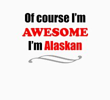 Alaska Is Awesome Unisex T-Shirt