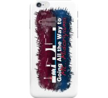 Going All the Way iPhone Case/Skin