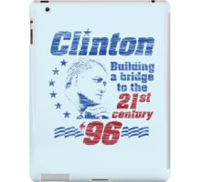 Bill Clinton Building a Bridge 1996 Presidential Campaign iPad Case/Skin