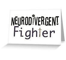 Neurodivergent Fighter Greeting Card