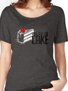 Will Test For Cake: Portal Women's Relaxed Fit T-Shirt