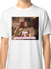 Not a Bubblegummer Classic T-Shirt