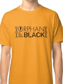 Orphan Is The New Black Classic T-Shirt