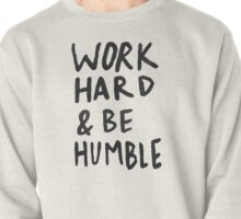 Work Hard and Be Humble Pullover