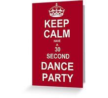 Grey's Anatomy Fans Keep Calm And Dance !  Greeting Card