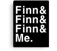 Finn and Finn and Finn and Me Canvas Print