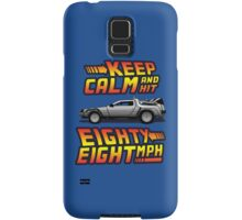 Keep Calm and Hit Eighty-Eight MPH Samsung Galaxy Case/Skin