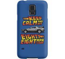 Keep Calm and Hit Eighty-Eight MPH Samsung Galaxy Case/Skin