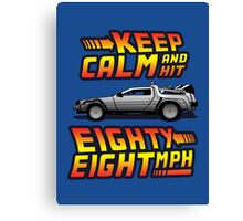 Keep Calm and Hit Eighty-Eight MPH Canvas Print