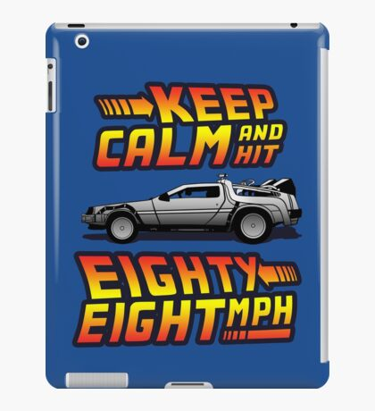 Keep Calm and Hit Eighty-Eight MPH iPad Case/Skin
