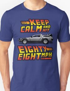 Keep Calm and Hit Eighty-Eight MPH T-Shirt