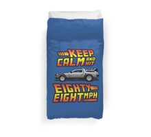 Keep Calm and Hit Eighty-Eight MPH Duvet Cover