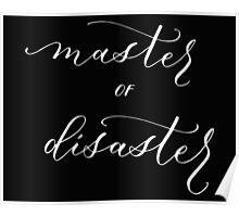 Master of Disaster white Poster