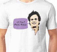 Is That Paul Rudd? Unisex T-Shirt