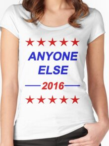 Anyone Else - 2016 USA Election Women's Fitted Scoop T-Shirt