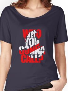 who you gonna call Women's Relaxed Fit T-Shirt