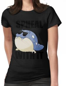 SPHEAL WITH IT! Womens Fitted T-Shirt