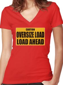 Caution Oversize Load Load Ahead Women's Fitted V-Neck T-Shirt