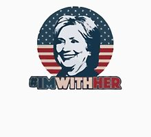 Hillary - I'm With Her Unisex T-Shirt