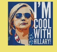 I'm Cool With Hillary One Piece - Short Sleeve