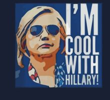 I'm Cool With Hillary Kids Tee