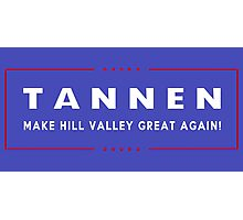 TANNEN: Make Hill Valley Great Again! Photographic Print