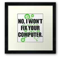 No Fixing Computers Framed Print