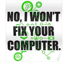 No Fixing Computers Poster