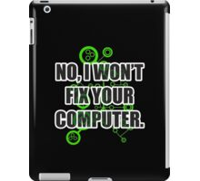 No Fixing Computers iPad Case/Skin