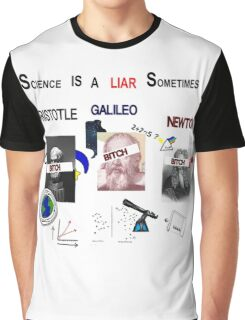 Science Is A LIAR Sometimes Graphic T-Shirt