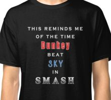 This reminds me of the time Dunkey beat Sky in Smash Classic T-Shirt
