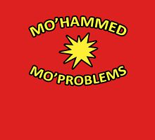 MO'HAMMED MO'PROBLEMS - WEAR AT OWN RISK! Unisex T-Shirt