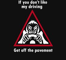 Get Off The Pavement funny Unisex T-Shirt