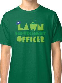 LAWN enforcement officer Classic T-Shirt