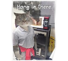 Hang in there. Poster