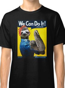 We Can Do It (...Eventually) Sloth Classic T-Shirt