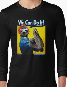 We Can Do It (...Eventually) Sloth Long Sleeve T-Shirt