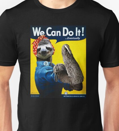 We Can Do It (...Eventually) Sloth Unisex T-Shirt