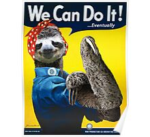 We Can Do It (...Eventually) Sloth Poster