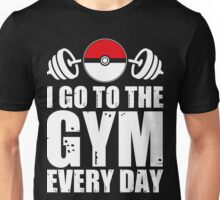 I Go To The Gym Every Day Unisex T-Shirt