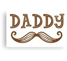 DADDY (moustache) Canvas Print