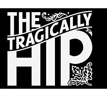 tragically hip Photographic Print