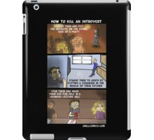 How To Kill An Introvert iPad Case/Skin