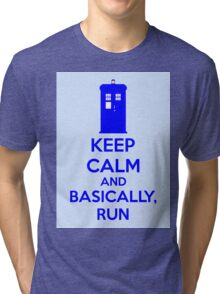 Keep Calm And Basically, Run Tri-blend T-Shirt
