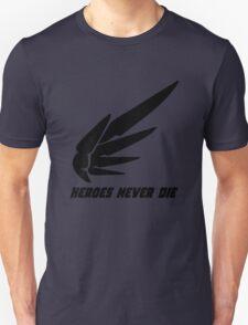 Mercy - Heroes Never Die! Unisex T-Shirt