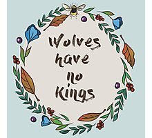 Wolves have no kings Photographic Print