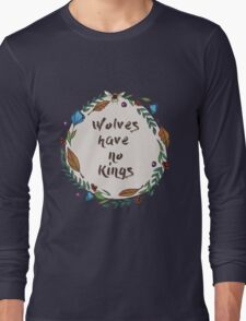 Wolves have no kings Long Sleeve T-Shirt